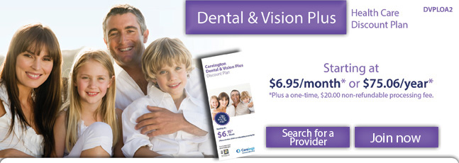 Careington Dental and Vision Pkus discount plan - $6.95/month or $69.95/year